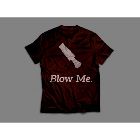 "The Call Reserve ""Blow Me"" T-Shirt"